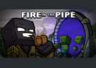 Fire In The Pipe